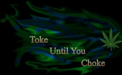 toke until you choke.jpg