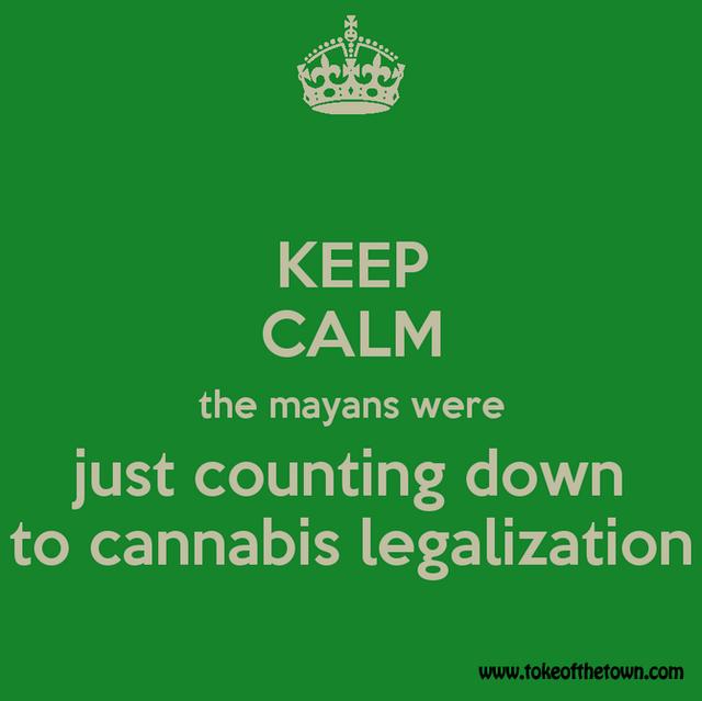 KeepCalmTheMayansCannabisLegalization.png