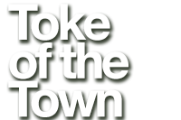 Toke of the Town